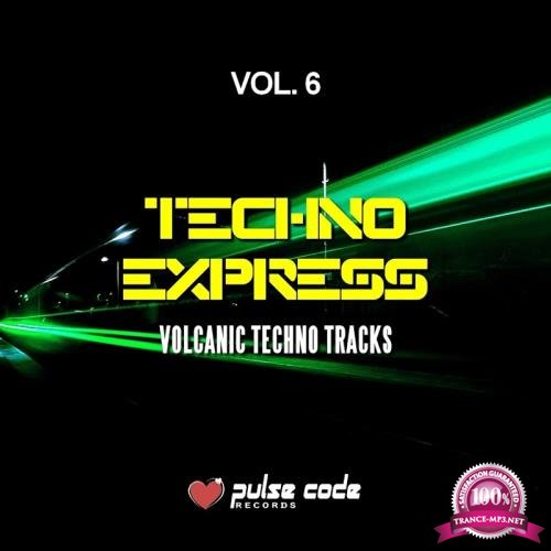 Techno Express, Vol. 6 (Volcanic Techno Tracks) (2018)