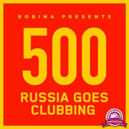 Bobina - Russia Goes Clubbing 500 (2018-05-15)