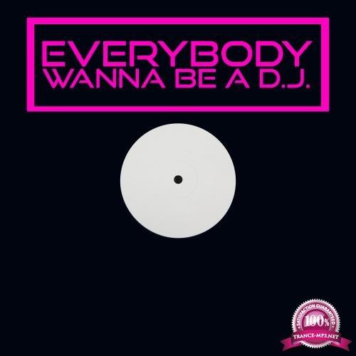Everybody Wanna Be a DJ (2018)