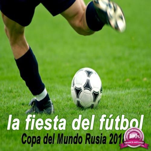 La Fiesta del Futbol (Copa del Mundo Rusia 2018) (2018)
