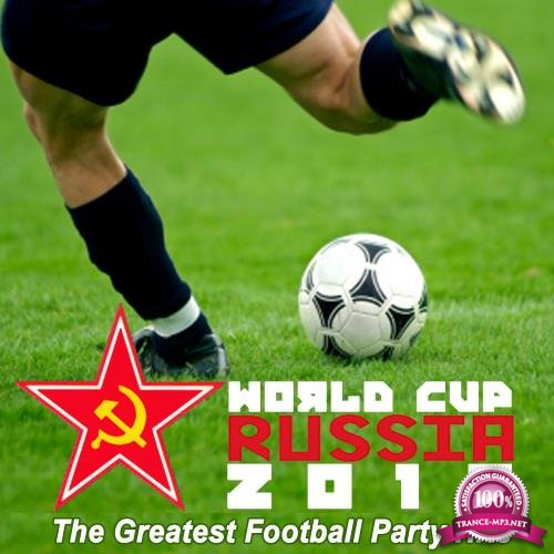 World Cup Russia 2018 (The Greatest Football Party Hits) (2018)