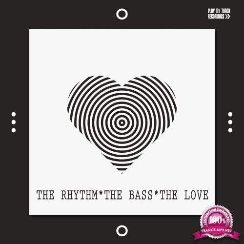 The Rhythm, the Bass, the Love (2018)