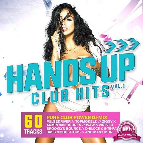 Hands Up Club Hits, Vol. 1 (Mixed+Unmixed) (2018)