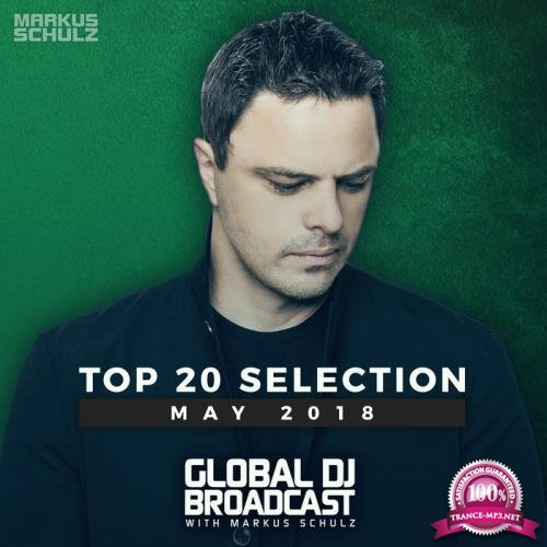 Markus Schulz - Global DJ Broadcast: Top 20 May 2018 (2018)