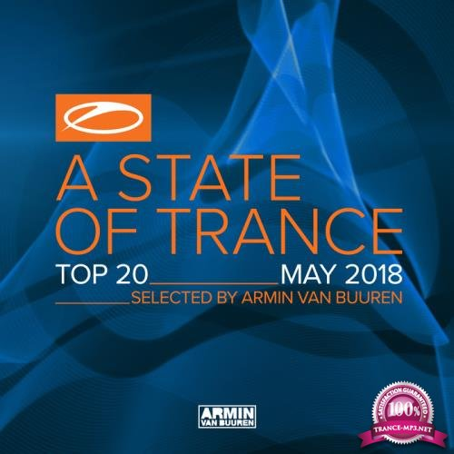 A State Of Trance Top 20 - May 2018 (2018)