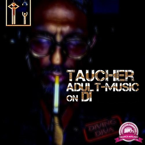Taucher - Adult Music On DI 096 (2018-05-21)