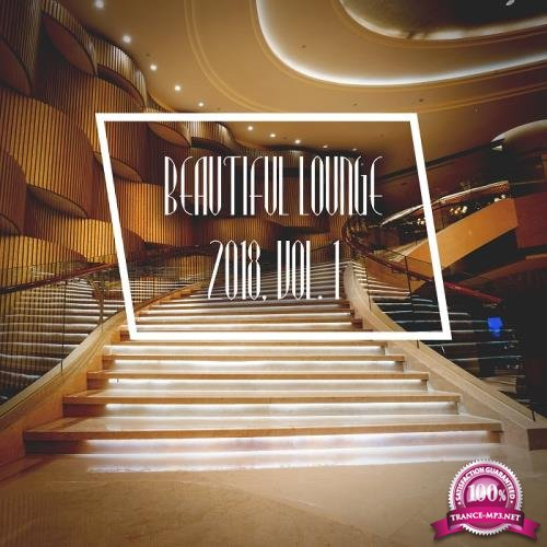 Beautiful Lounge 2018, Vol. 1 (2018)