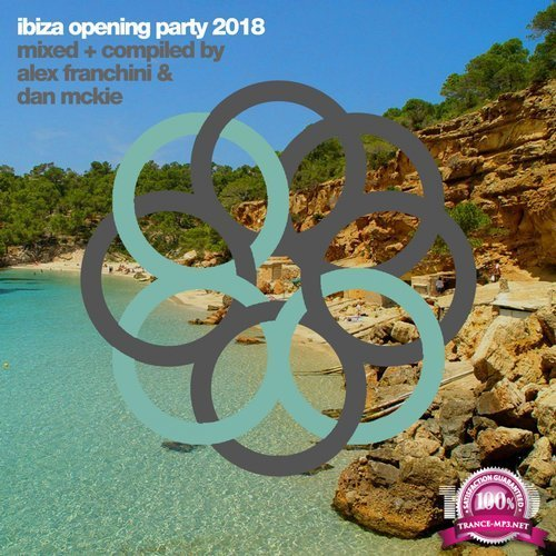 Ibiza Opening Party 2018 (Mixed & Compiled By Dan McKie & Alex Franchini) (2018)
