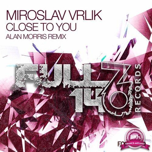 Miroslav Vrlik - Close To You (Alan Morris Remix) (2018)