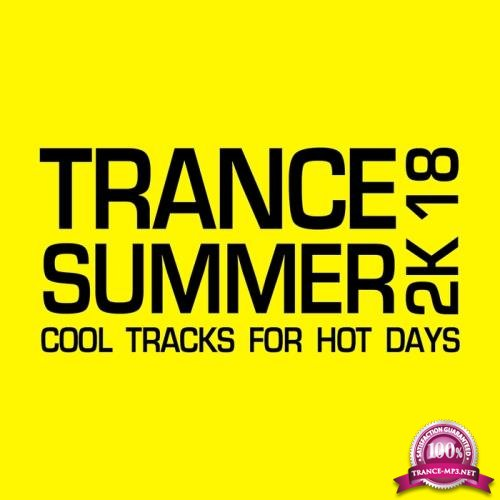 Trance Summer 2K18 (Cool Tracks for Hot Days) (2018)