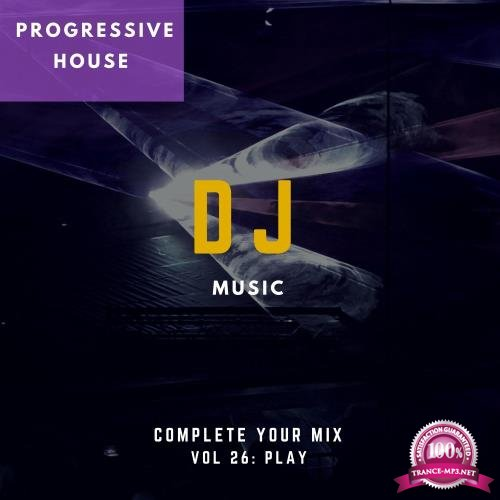 DJ Music - Complete Your Mix, Vol. 26 (2018)