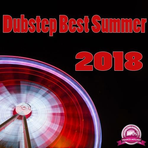 Dubstep Best Summer 2018 (2018)