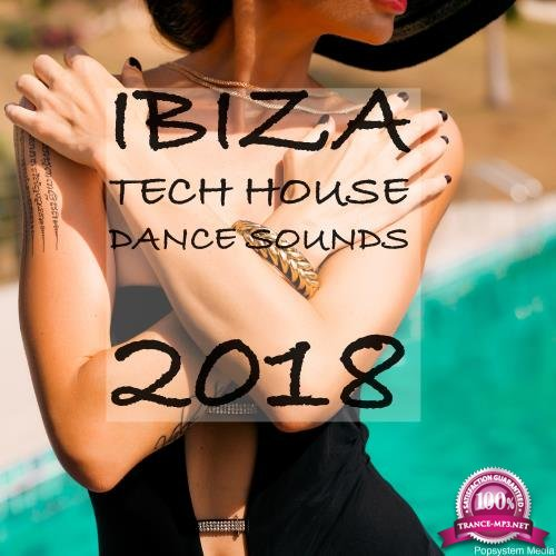 Ibiza Tech House Dance Sounds 2018 (2018)