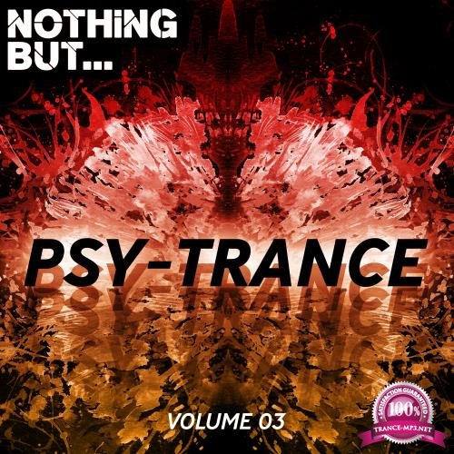 Nothing But... Psy Trance, Vol. 03 (2018)