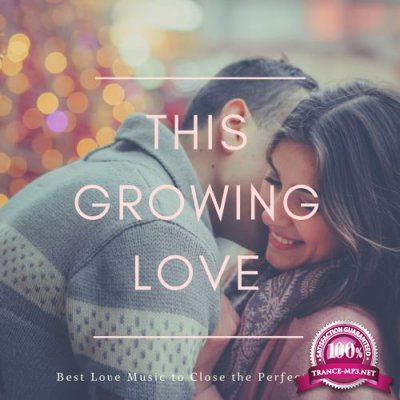 This Growing Love - Best Love Music To Close The Perfect Date (2018)