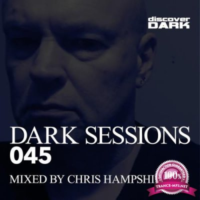 Dark Sessions 045 (Mixed By Chris Hampshire) (2018)