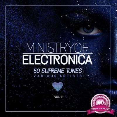Ministry of Electronica (50 Supreme Tunes), Vol. 1 (2018)