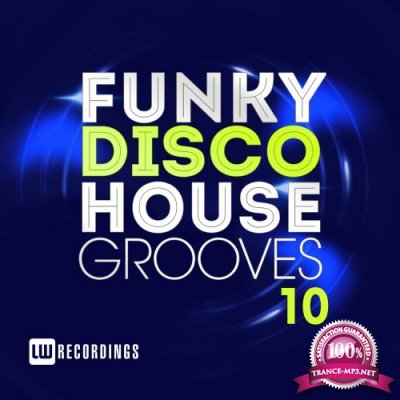 Funky Disco House Grooves, Vol. 10 (2018)