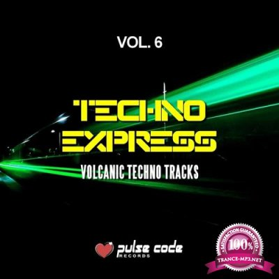 Techno Express, Vol. 6 (Volcanic Techno Tracks) (2018)