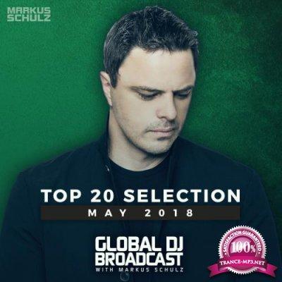 Markus Schulz - Global DJ Broadcast: Top 20 May 2018 (2018)