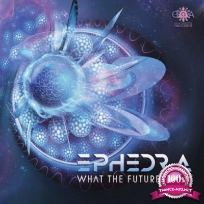 Ephedra - What The Future Brings (2018)