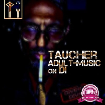 Taucher - Adult Music On DI 096 (2018-05-21)