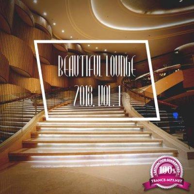 Beautiful Lounge 2018, Vol. 1 (2018)