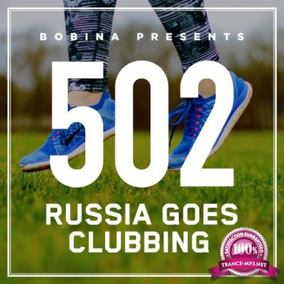Bobina - Russia Goes Clubbing 502 (2018-05-26)