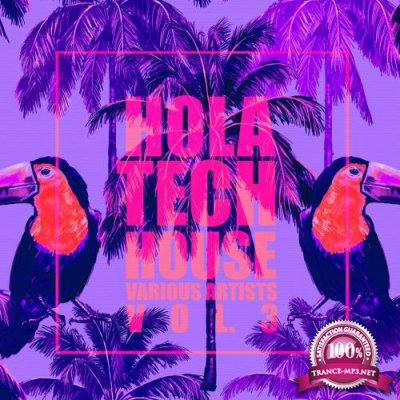 HOLA Tech House, Vol. 3 (2018)