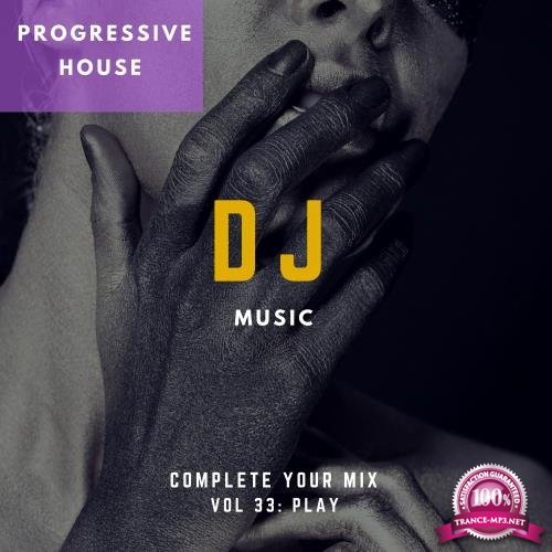 DJ Music: Complete Your Mix, Vol. 33 (2018)