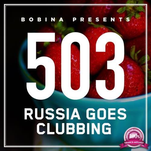 Bobina - Russia Goes Clubbing 503 (2018-06-03)