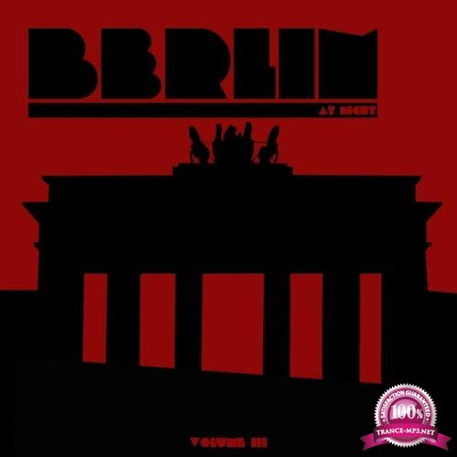 Berlin At Night Vol. 3 (2018)