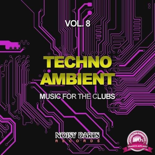 Techno Ambient, Vol. 8 (Music for the Clubs) (2018)