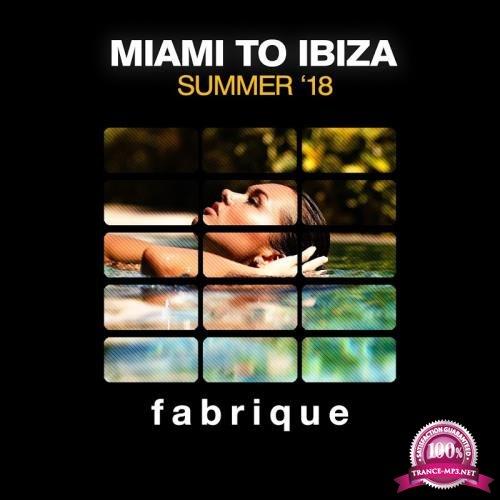 Miami To Ibiza (Summer '18) (2018)