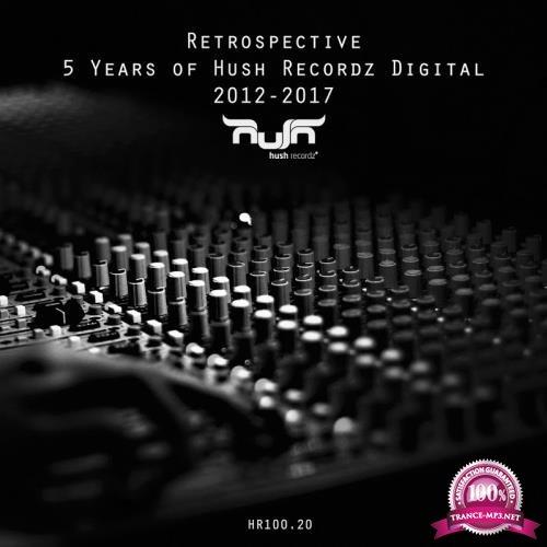 Retrospective - 5 Years of Hush Recordz Digital 2012 (2018)