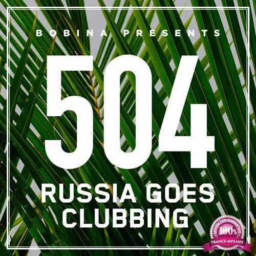 Bobina - Russia Goes Clubbing 504 (2018-06-10)