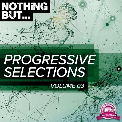 Nothing But... Progressive Selections, Vol. 03 (2018)