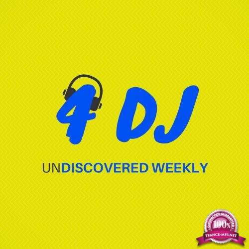 4 DJ: UnDiscovered Weekly #18 (2018)