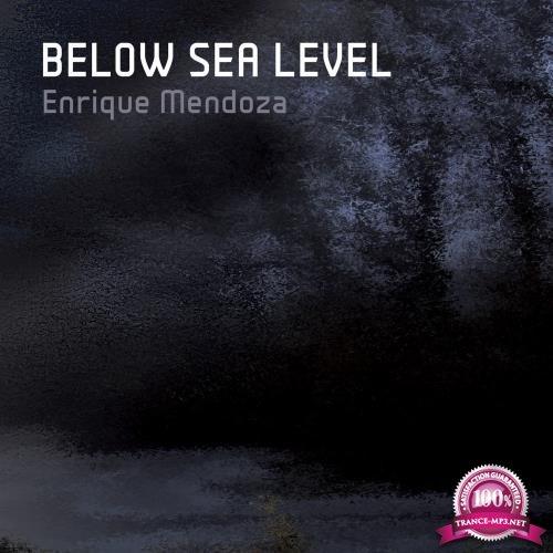 Enrique Mendoza - Below Sea Level (2018)