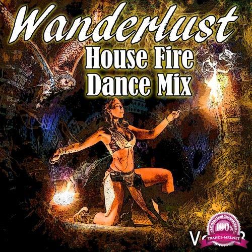 Wanderlust House Fire Dance Mix 2018, Vol. 03 (2018)