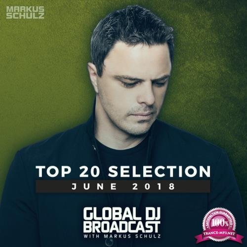 Markus Schulz - Global DJ Broadcast Top 20 June 2018 (2018)