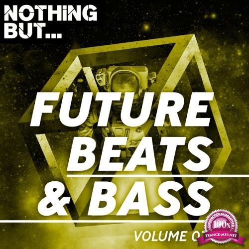 Nothing But... Future Beats & Bass, Vol. 03 (2018)