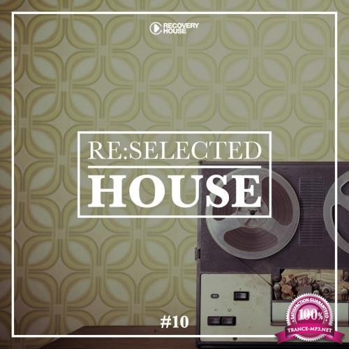 Re:selected House, Vol. 10 (2018)