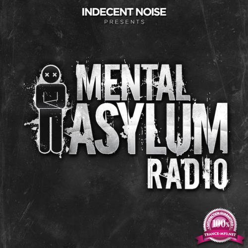 Indecent Noise - Mental Asylum Radio 166 (2018-06-21)