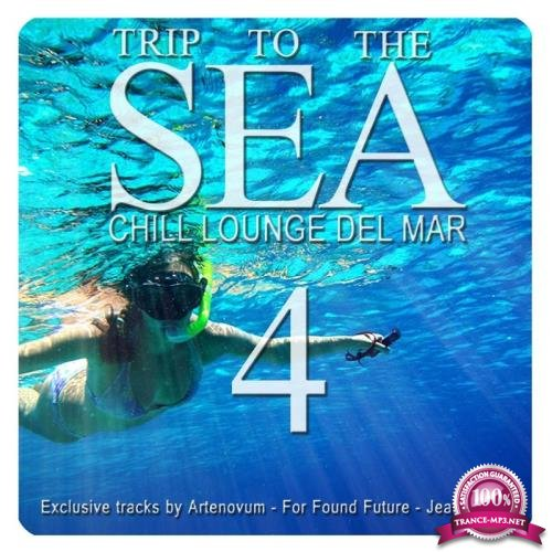 Trip to the Sea, Vol. 4 (Chill Lounge Del Mar) (2018)