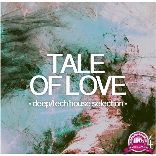 Tale Of Love, Vol 4: Deep-Tech House Selection (2018)