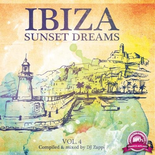 Ibiza Sunset Dreams, Vol 4 (Compiled By DJ Zappi) (2018)