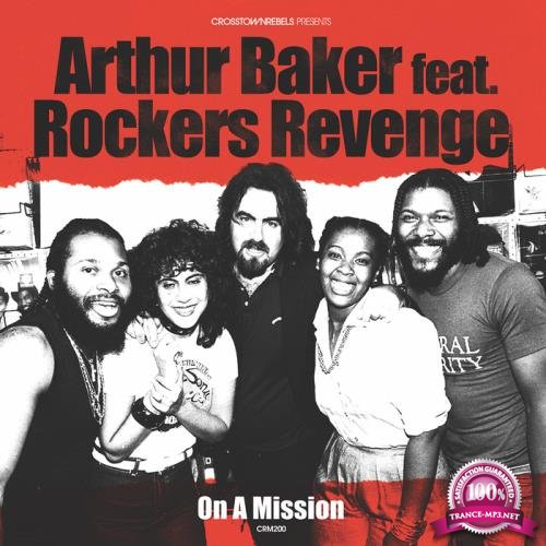 Arthur Baker feat. Rockers Revenge - On A Mission (2018)