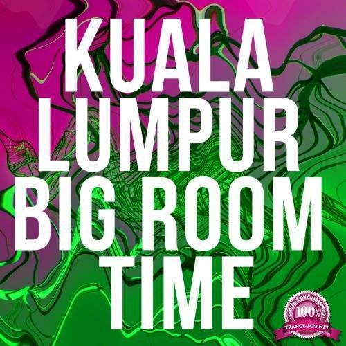 Kuala Lumpur Big Room Time (2018)