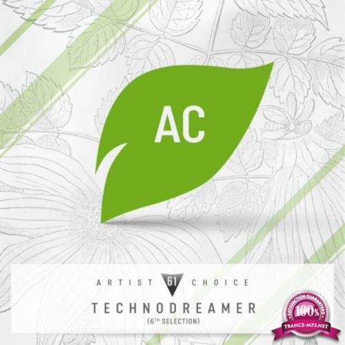 Artist Choice 061 Technodreamer (6th Selection) (2018)